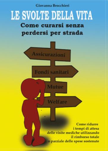 Le svolte della vita. Come curarsi senza perdersi per strada - Giovanna Brocchieri pdf epub