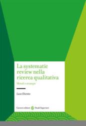La systematic review nella ricerca qualitativa. Metodi e strategie