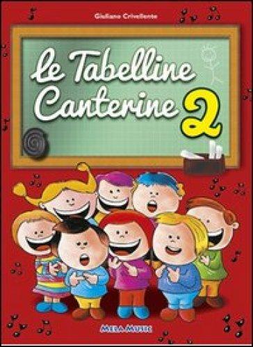 Le tabelline canterine. Con CD Audio. 2. - Giuliano Crivellente  