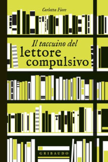 Il taccuino del lettore compulsivo - Carlotta Fiore  