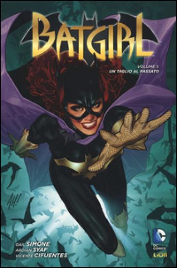 Un taglio al passato. Batgirl. 1.