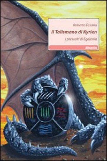 Il talismano di Kyrien. I prescelti di Egdaenia