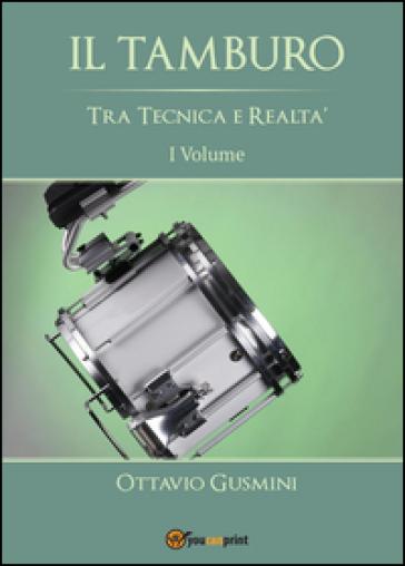 Il tamburo tra tecnica e realtà. 1. - Ottavio Gusmini | Rochesterscifianimecon.com