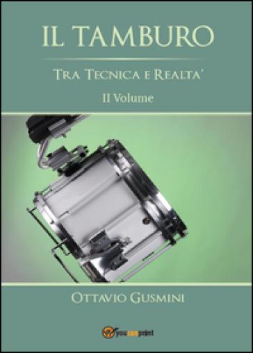 Il tamburo tra tecnica e realtà. 2. - Ottavio Gusmini | Rochesterscifianimecon.com
