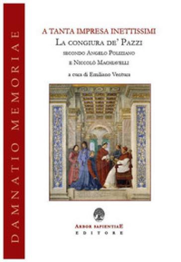 A tanta impresa inettissimi. La congiura de' Pazzi secondo Angelo Poliziano e Niccolò Machiavelli - E. Ventura pdf epub