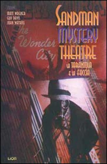 La tarantola e la faccia. Sandman mystery theatre. 1. - Matt Wagner |