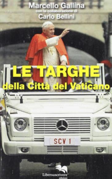 Le targhe della Città del Vaticano - Marcello Gallina |