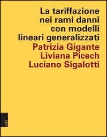 La tariffazione nei rami danni con modelli lineari generalizzati - Liviana Picech | Thecosgala.com