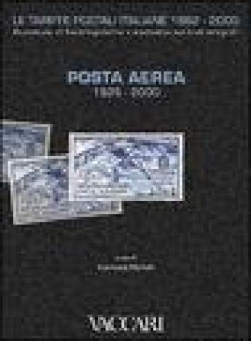 Le tariffe postali italiane 1862-2000. 1.Posta aerea 1926-2000 - G. Micheli | Rochesterscifianimecon.com