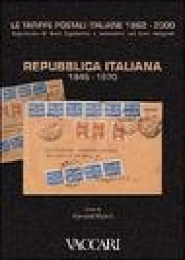 Le tariffe postali italiane 1862-2000. 4.Repubblica Italiana 1946-1970 - G. Micheli |