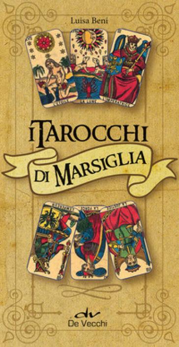 I tarocchi di Marsiglia. Con 78 Carte - Luisa Beni |