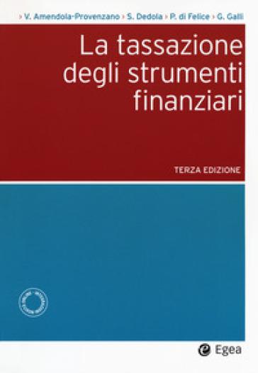 La tassazione degli strumenti finanziari - Valentino Amendola Provenzano |