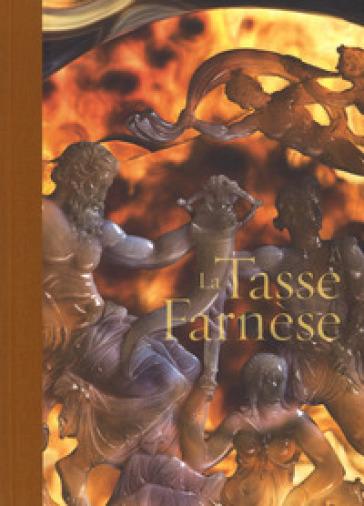 La tasse Farnèse. Ediz. illustrata - Valeria Sampaolo |