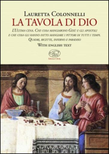 La tavola di Dio. Ediz. illustrata - Lauretta Colonnelli | Rochesterscifianimecon.com