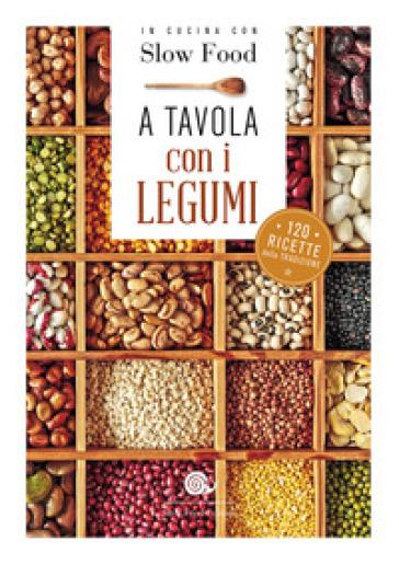 A tavola con i legumi. 120 ricette della tradizione - B. Minerdo | Ericsfund.org