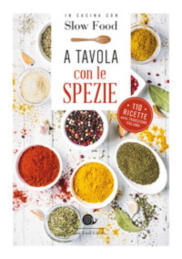A tavola con le spezie. 110 ricette della tradizione italiana - B. Minerdo   Jonathanterrington.com