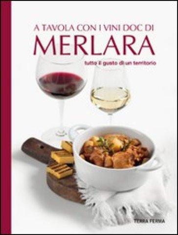 A tavola con i vini Doc di Merlara. Tutto il gusto di un territorio - Enzo Corazzina  