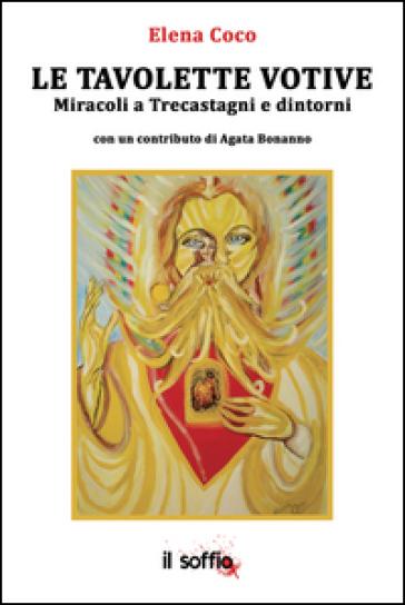 Le tavolette votive. Miracoli a Trecastagni e dintorni - Elena Coco | Ericsfund.org