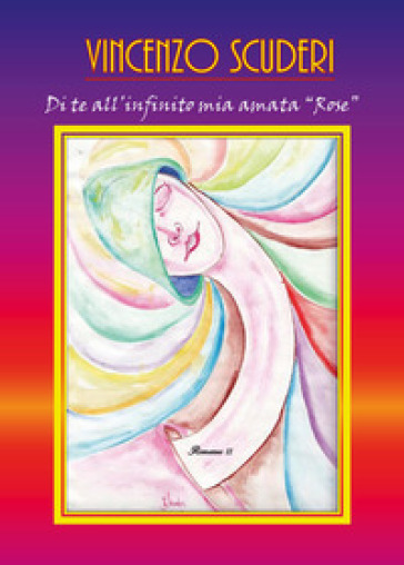Di te all'infinito mia amata «Rose» - Vincenzo Scuderi pdf epub