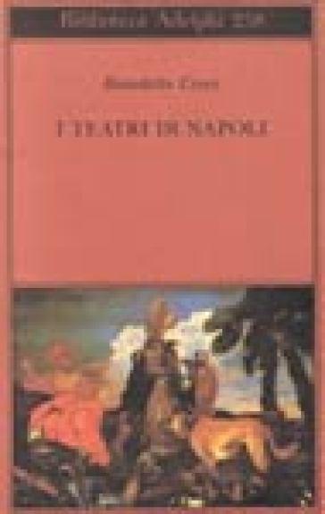 I teatri di Napoli. Dal Rinascimento alla fine del secolo decimottavo