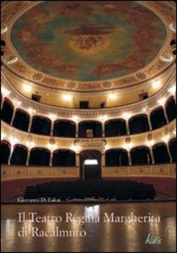 Il teatro Regina Margherita di Racalmuto - Giovanni Di Falco |