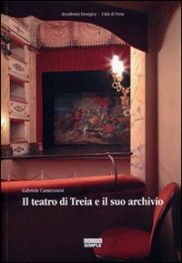 Il teatro di Treia e il suo archivio - Gabriele Cameranesi |