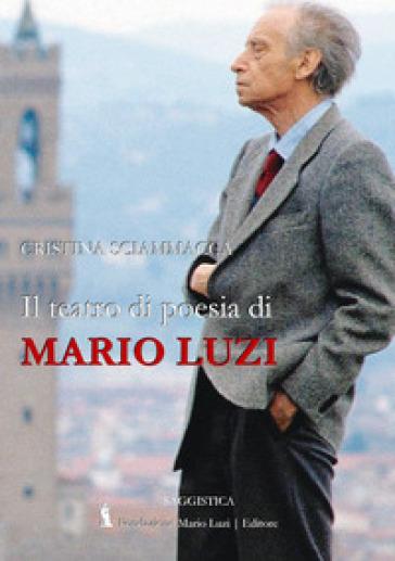 Il teatro di poesia di Mario Luzi - Cristina Sciammacca | Thecosgala.com