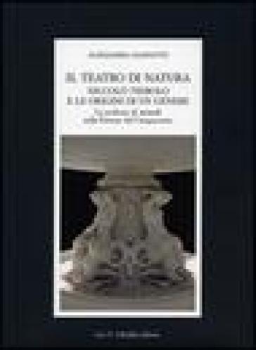 Il teatro di natura. Niccolò Tribolo e le origini di un genere. La scultura di animali nella Firenze del Cinquecento - Alessandra Giannotti  