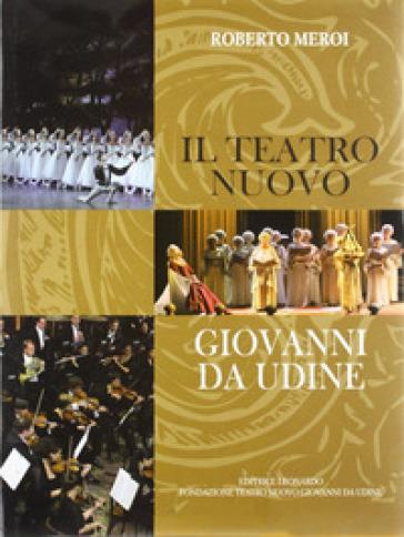 Il teatro nuovo Giovanni da Udine - Roberto Meroi   Rochesterscifianimecon.com
