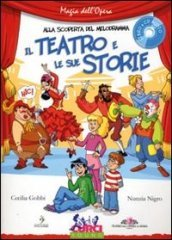 Il teatro e le sue storie. Con CD Audio
