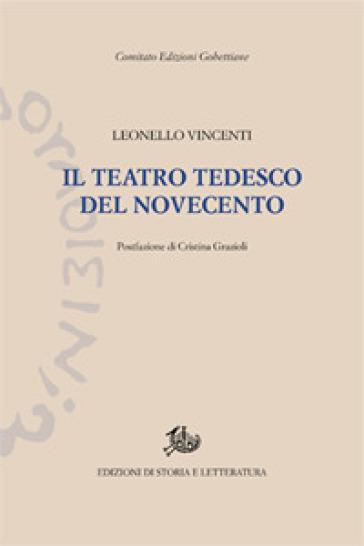 Il teatro tedesco del Novecento - Leonello Vincenti |