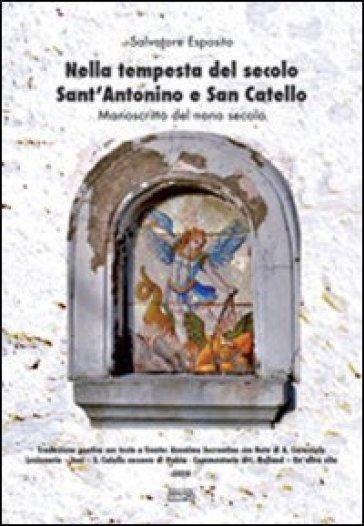 Nella tempesta del secolo Sant'Antonino e San Catello. Manoscritto del nono secolo - Salvatore Esposito | Kritjur.org