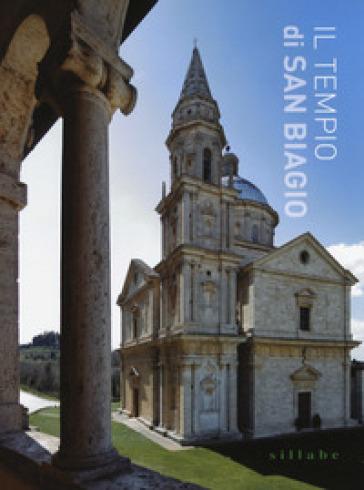Il tempio di San Biagio. Ediz. illustrata - Marilena Caciorgna   Rochesterscifianimecon.com