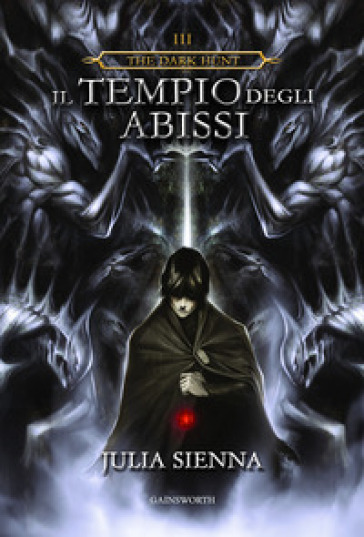 Il tempio degli abissi. The Dark Hunt. 3. - Julia Sienna |