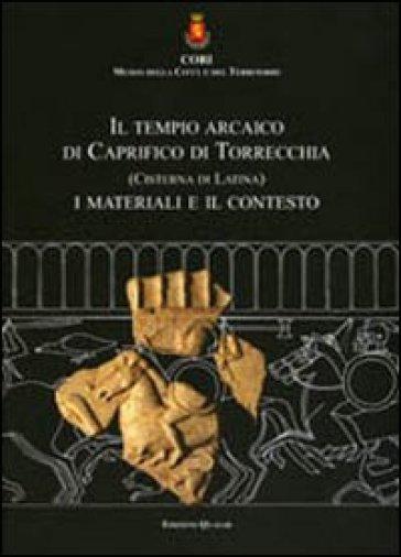 Il tempio arcaico di Caprifico di Torrecchia (Cisterna di Latina). I materiali e il contesto - D. Palombi | Kritjur.org