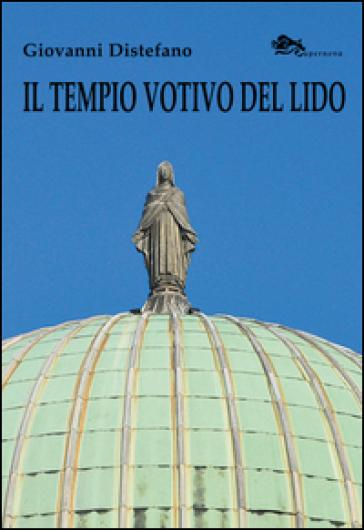 Il tempio votivo del Lido di Venezia - Giovanni Distefano pdf epub