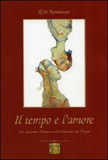 Il tempo e l'amore. Un racconto d'amore nella Messina dei vespri - Rita Randazzo   Kritjur.org