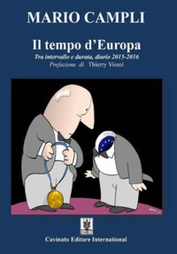 Il tempo d'Europa. Tra intervallo e durata, diario 2015-2016 - Mario Campli | Kritjur.org