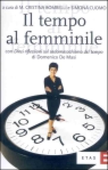 Il tempo al femminile. L'organizzazione temporale tra esigenze produttive e bisogni personali - Maria Cristina Bombelli | Thecosgala.com