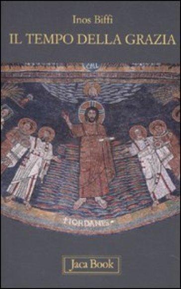 Il tempo della grazia. Brevi meditazioni per l'anno liturgico - Inos Biffi   Kritjur.org