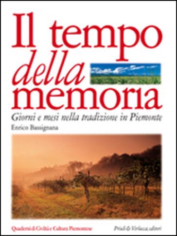 Il tempo della memoria. Giorni e mesi nella tradizione in Piemonte - Enrico Bassignana |