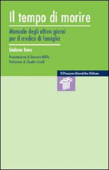 Il tempo di morire. Manuale degli ultimi giorni per il medico di famiglia - Giuliano Bono | Rochesterscifianimecon.com