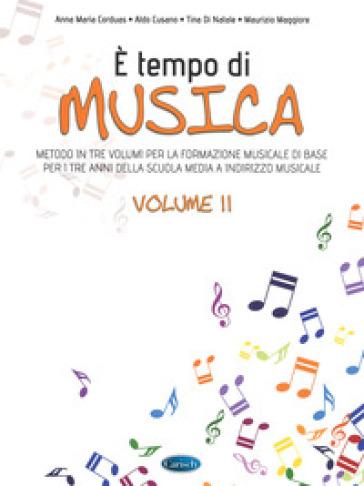 E tempo di musica. Metodo per la formazione musicale di base. Per la Scuola media. 2. - Anna Maria Corduas |