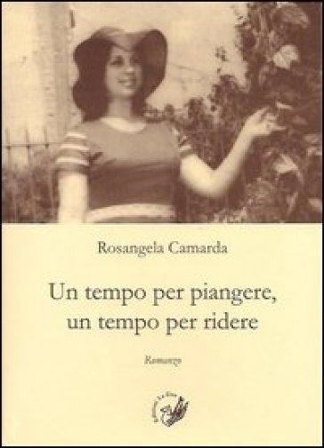 Un tempo per piangere, un tempo per ridere - Rosangela Camarda |