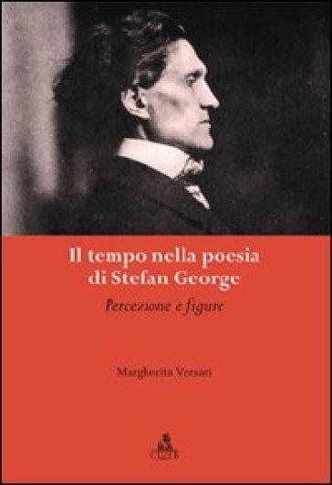 Il tempo nella poesia di Stefan George. Percezioni e figure - Margherita Versari   Kritjur.org