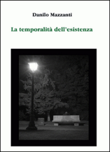 La temporalità dell'esistenza. Ediz. illustrata