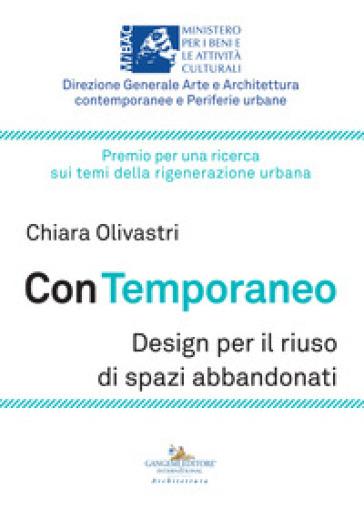 Con temporaneo. Design per il riuso di spazi abbandonati - Chiara Olivastri | Thecosgala.com
