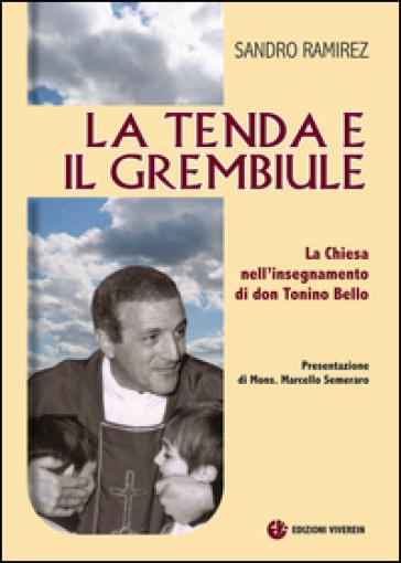 La tenda e il grembiule. La Chiesa nell'insegnamento di don Tonino Bello - Sandro Ramirez |