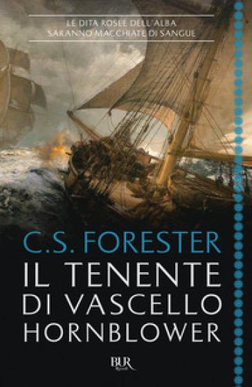 Il tenente di vascello Hornblower - Cecil Scott Forester |
