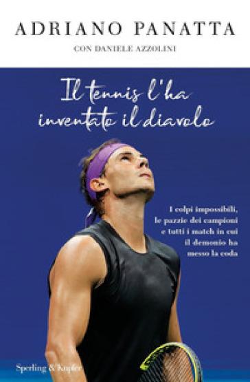 Il tennis l'ha inventato il diavolo - Adriano Panatta | Ericsfund.org